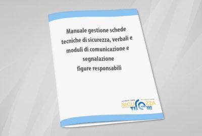 Manuale Gestione Schede Tecniche di Sicurezza Verbali e Moduli di comunicazione / Segnalazione Figure Responsabili